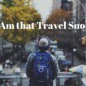 Am that Travel Snob