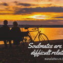 Soulmates difficult relationship